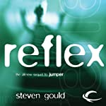 Reflex (       UNABRIDGED) by Steven Gould Narrated by Macleod Andrews