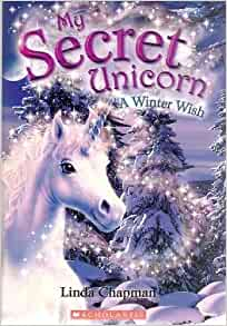 My secret unicorn a winter wish summary