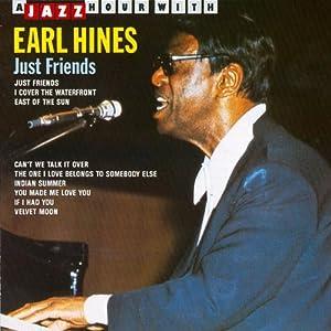 Earl Hines - 癮 - 时光忽快忽慢,我们边笑边哭!
