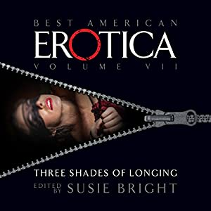 The Best American Erotica, Volume 7: Three Shades of Longing Audiobook