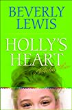 Holly's Heart, Volume 2: Second-Best Friend/Good-Bye, Dressel Hills/Straight-A Teacher/No Guys Pact/Little White Lies (Holly's Heart 6-10) (v. 2) (0764204599) by Beverly Lewis