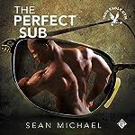 The Perfect Sub: Iron Eagle Gym, Book 2 | Sean Michael