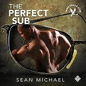 The Perfect Sub: Iron Eagle Gym, Book 2   Sean Michael