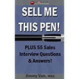 Sell Me This Pen!: Plus, 55 Sales Interview Questions & Answers (English Edition)