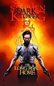 Dark Tower: The Long Road Home by Stephen King, Peter David, Robin Furth and Jae Lee