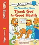 The Berenstain Bears Thank God for Good Health (Zonderkidz I Can Read)