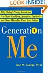 Generation Me: Why Today's Young Amer...
