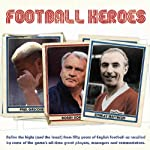Football Heroes | Bobby Robson,Alan Shearer,Alex Ferguson