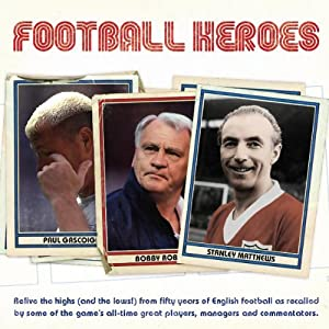 Football Heroes | [Bobby Robson, Alan Shearer, Alex Ferguson]