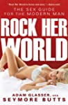 Rock Her World: The Sex Guide for Mod...