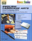 English/Language Arts: Level 4 Language Skills: Mastery Vocabulary, Grammar, and Reading Skills (Power Basics a Basic Skills Curriculum) (0825141656) by Robert Taggart