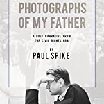 Photographs of My Father | Paul Spike