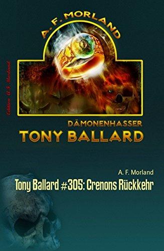 Tony Ballard #305: Crenons Rückkehr: Horror Thriller