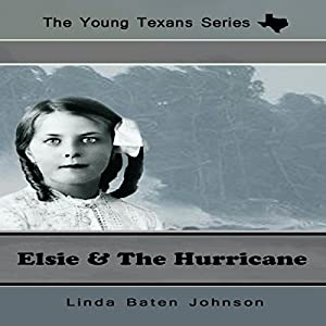 Elsie and the Hurricane: The Young Texans Series Hörbuch von Linda Baten Johnson Gesprochen von: Kati Delaney