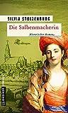 Image de Die Salbenmacherin: Historischer Roman (Historische Romane im GMEINER-Verlag)