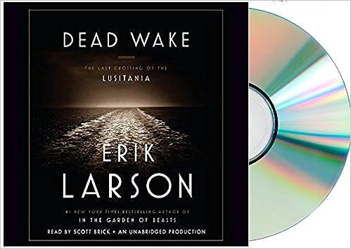 The Last Crossing of the Lusitania - Erik Larson