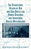 img - for The Structural Design of Air and Gas Ducts for Power Stations and Industrial Boiler Applications book / textbook / text book