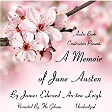 A Memoir of Jane Austen Audiobook by James Edward Austen-Leigh Narrated by Flo Gibson
