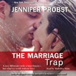 The Marriage Trap (       UNABRIDGED) by Jennifer Probst Narrated by Madeleine Maby