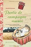 Partie de campagne: Die wunderbaren Landhausrezepte meiner französischen Familie