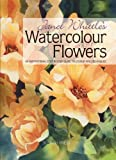 img - for Janet Whittle's Watercolour Flowers: An Inspirational Step-By-Step Guide to Colour and Techniques book / textbook / text book