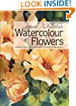 Janet Whittle's Watercolour Flowers:...