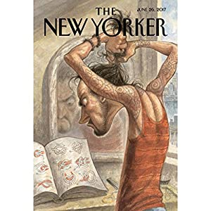 The New Yorker, June 26th 2017 (Jiayang Fan, Nick Paumgarten, Steve Coll) Audiomagazin von Jiayang Fan, Nick Paumgarten, Steve Coll Gesprochen von: Todd Mundt