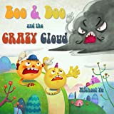 Childrens Ebook: Boo & Doo and the Crazy Cloud (A Wacky, Silly and Unique Rhyming Childrens Picture eBook)