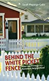 """Sarah Mayorga-Gallo, """"Behind the White Picket Fence: Power and Privilege in a Multiethnic Neighborhood"""" (UNC Press 2014)"""