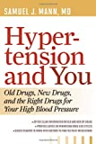 img - for Hypertension and You: Old Drugs, New Drugs, and the Right Drugs for Your High Blood Pressure book / textbook / text book