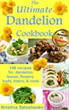 The Ultimate Dandelion Cookbook