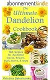 The Ultimate Dandelion Cookbook (English Edition)