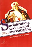 Janet Muffs Womens Issues in Nursing -Socialization-Sexism-Stereotyping