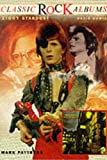 The Rise and Fall of Ziggy Stardust and the Spiders from Mars: David Bowie (Classic Rock Album Series)