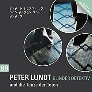 Peter Lundt und die Tänze der Toten (Peter Lundt 9) Hörspiel