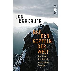 Auf den Gipfeln der Welt: Die Eiger-Nordwand und andere Träume