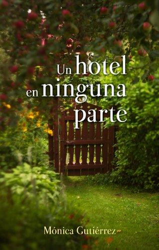 Un hotel en ninguna parte por Mónica Gutiérrez Artero