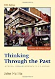 img - for By John Hollitz Thinking Through the Past: A Critical Thinking Approach to U.S. History, Volume II (5th Edition) [Paperback] book / textbook / text book