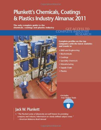 Plunkett's Chemicals, Coatings & Plastics Industry Almanac 2011: Chemicals, Coatings & Plastics Industry Market