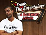 Frank the Entertainer in A Basement Affair: Getting To First Base