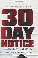 30 Day Notice: The Eviction Chronicles (Volume 1)