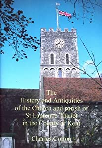 The History and Antiquities of the Church and Parish of St Laurence 