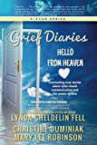 img - for Grief Diaries: Hello From Heaven book / textbook / text book