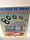 The Book of Great Rock & Roll Classics: Piano/Vocal/Chords