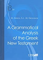 A Grammatical Analysis of the Greek New Testament: 39 (Subsidia Biblica)