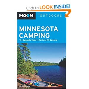 Moon Minnesota Camping: The Complete Guide to Tent and RV Camping (Moon Outdoors) Jake Kulju