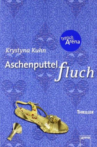 aschenputtelfluch arena thriller von krystyna kuhn