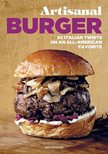 Artisanal Burger: 50 Italian Twists on an All-American Favorite by Enzo De Angelis, Antonio Sorrentino