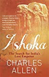 Ashoka: The Search for India's Lost Empe...