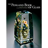 The Penland Book of Glass: Master Classes in Flamework Techniques ~ Ray Hemachandra